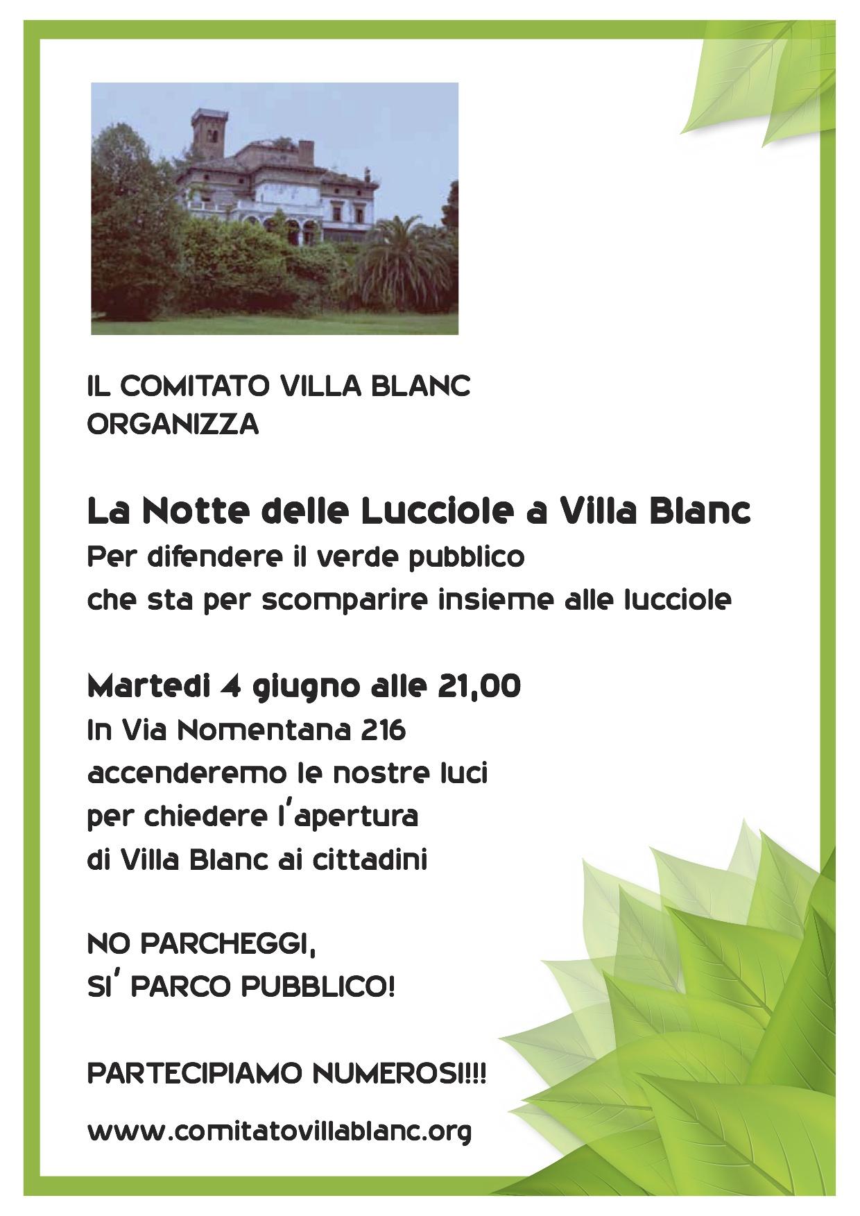 La notte delle Lucciole a Villa Blanc 4 Giugno 2013               ore 21 Via Nomentana 216 Roma